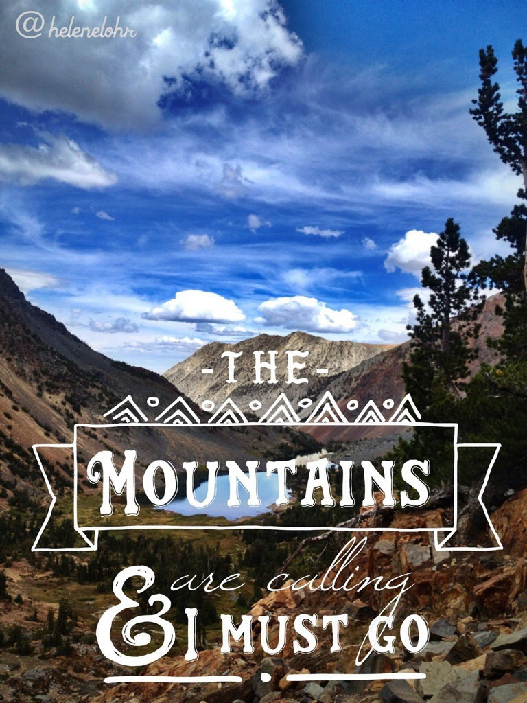 """I Must Have: """"The Mountains Are Calling…"""" And I Am Distracted."""